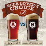 2011 Beer Lovers Choice – Red Oaked Ale vs Maple Pecan Porter
